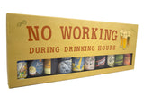 No Working During Drinking Hours 33CL