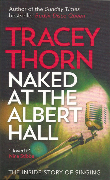 Tracey Thorn - Naked at the Albert Hall (Paperback, *Signed*)