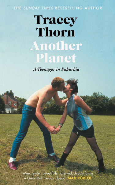 Tracey Thorn - Another Planet: A Teenager in Suburbia (Paperback, *Signed*)