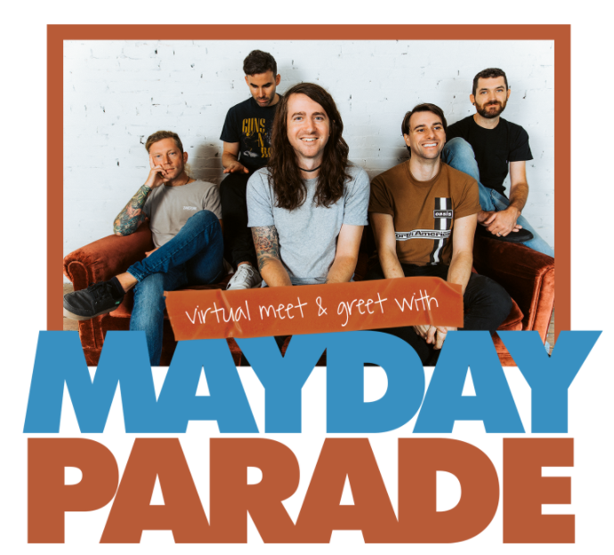 03/19/21 - 4 PM ET -  Mayday Parade Virtual Meet & Greet Experience