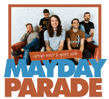 03/18/21 - 4 PM ET -  Mayday Parade Virtual Meet & Greet Experience