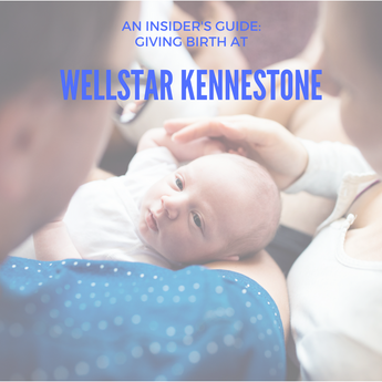 Giving Birth at Wellstar Kennestone: An Insider's Guide