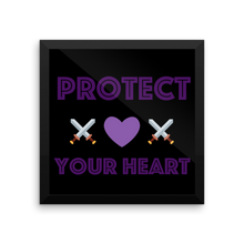 Protect your Heart Framed poster