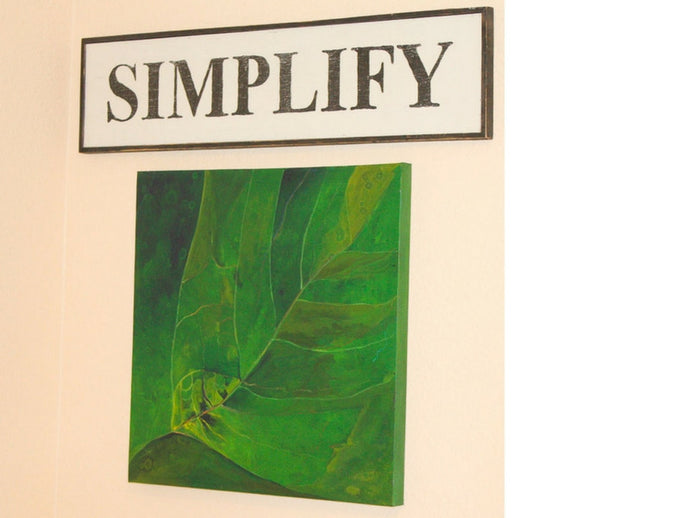 4 Reasons there is a Simplify Sign in my Studio
