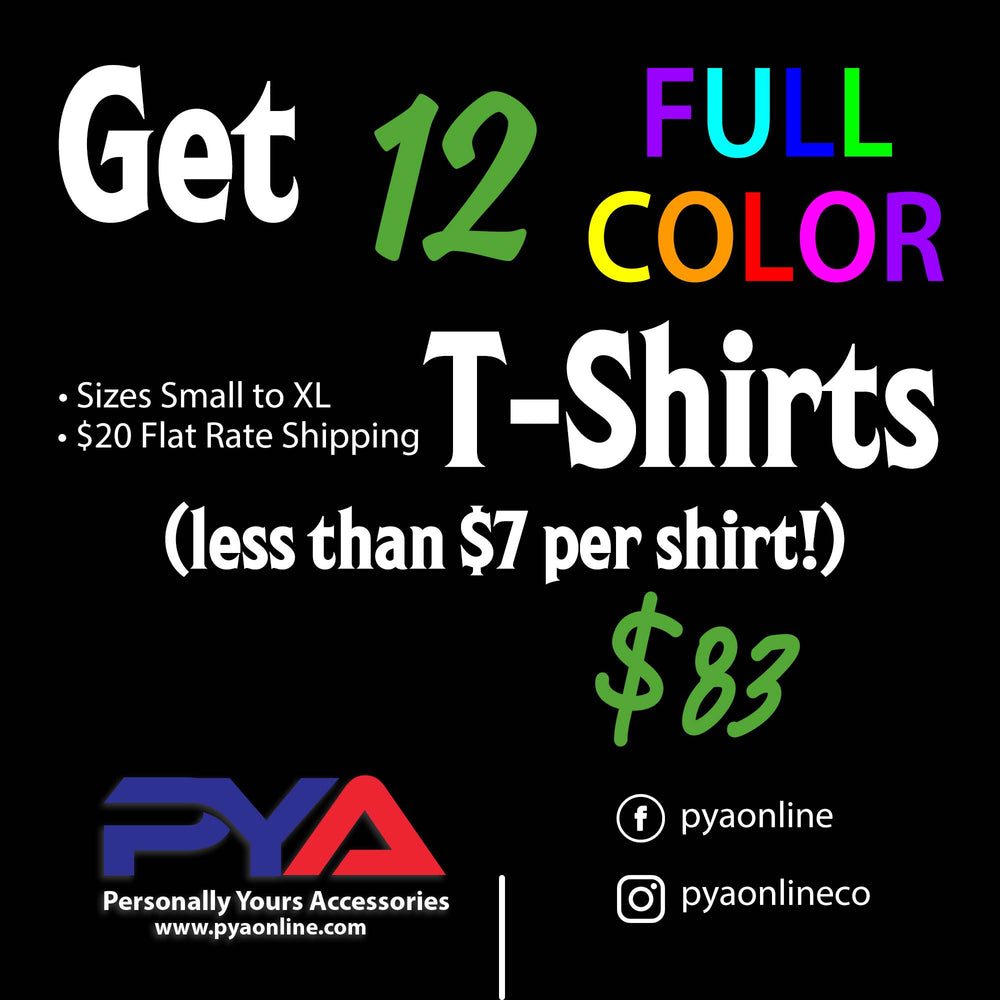 12 Custom T-Shirts for $83, Custom T-Shirts, pyaonline