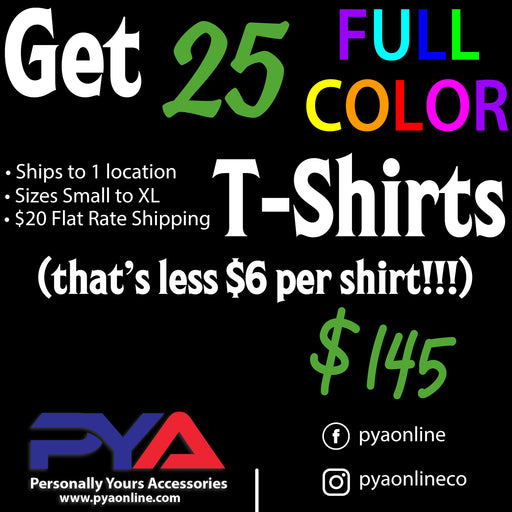 25 Custom T-Shirts for $145, Custom T-Shirts, pyaonline
