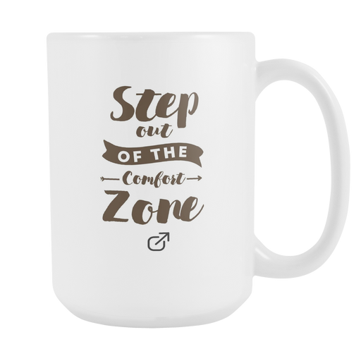 White 15 oz mug - Step out of the Comfort Zone, Drinkware, Personally Yours Accessories