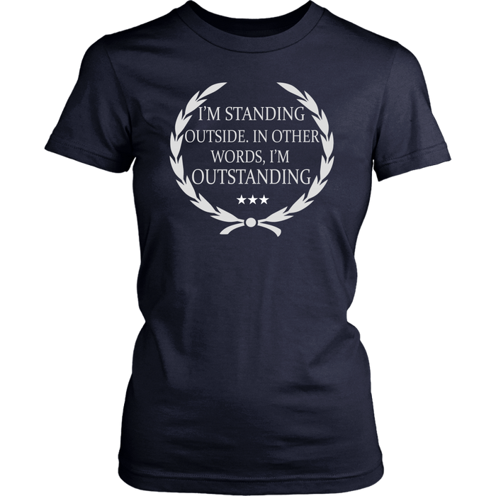 I'm standing outside in other words I'm outstanding, T-shirt, Personally Yours Accessories