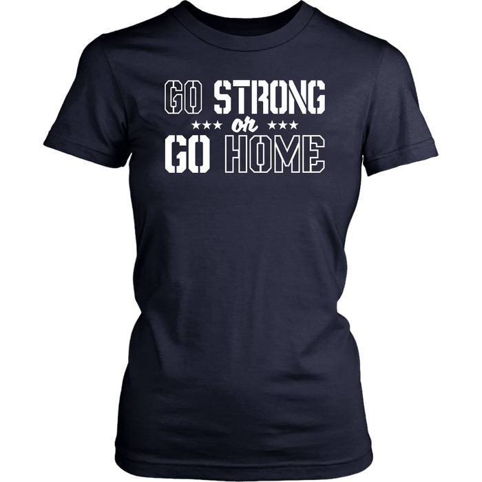 Go Strong or Go Home, T-shirt, Personally Yours Accessories