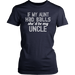 If My Aunt Had Balls She'd Be My Uncle, T-shirt, Personally Yours Accessories