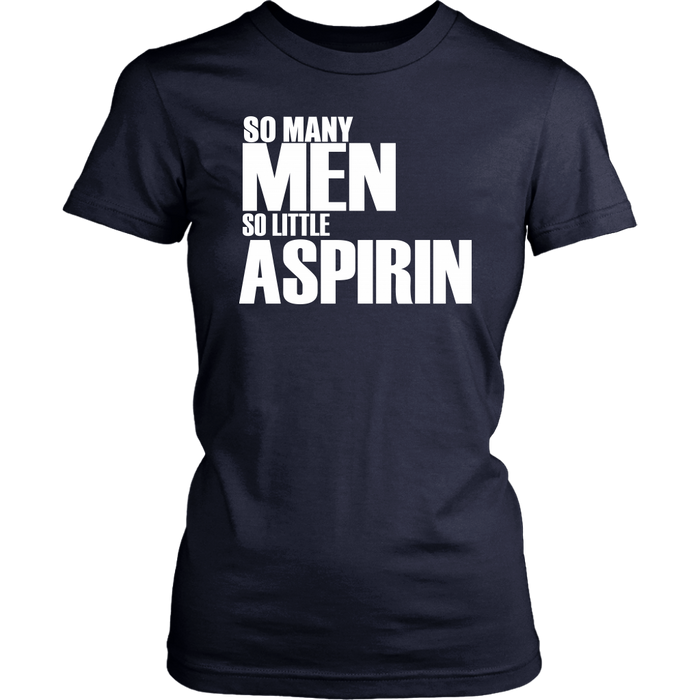 So Many men so little aspirin, T-shirt, Personally Yours Accessories