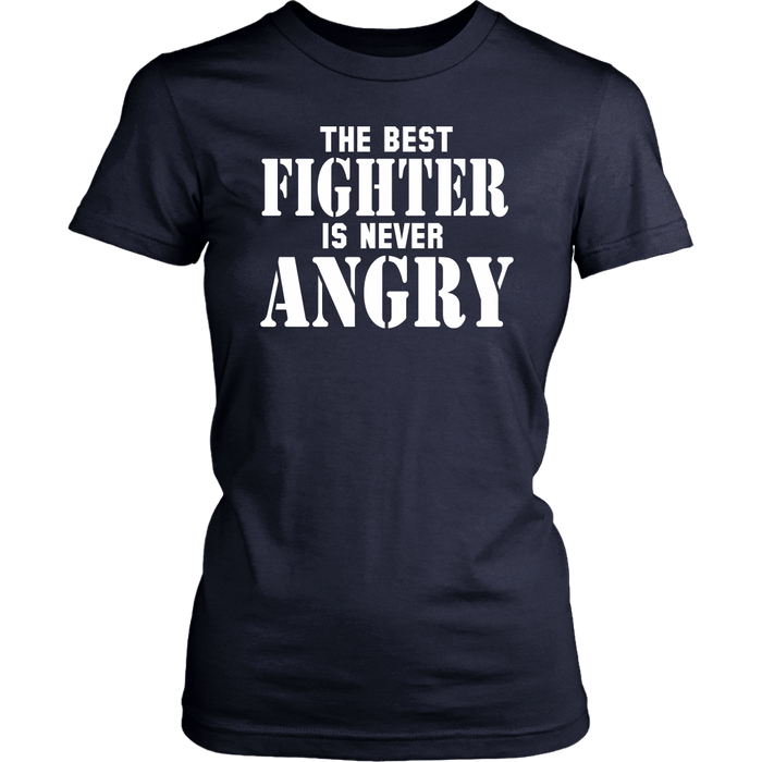 The Best Fighter Is Never Angry, T-shirt, Personally Yours Accessories