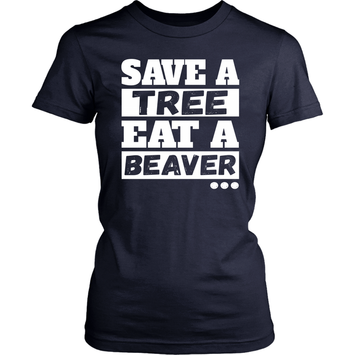 Save A Tree Eat A Beaver, T-shirt, Personally Yours Accessories
