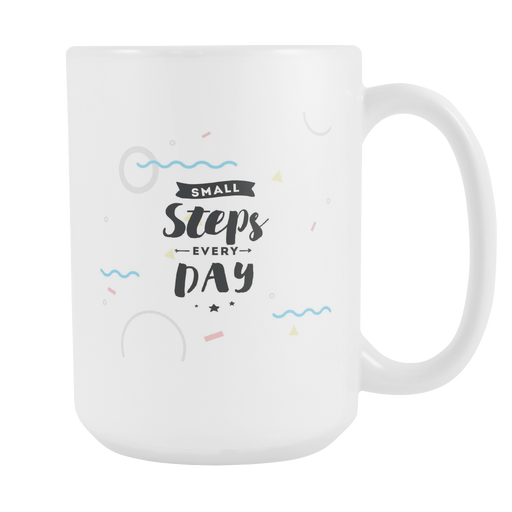 White 15 oz mug - Small Steps every Day, Drinkware, Personally Yours Accessories