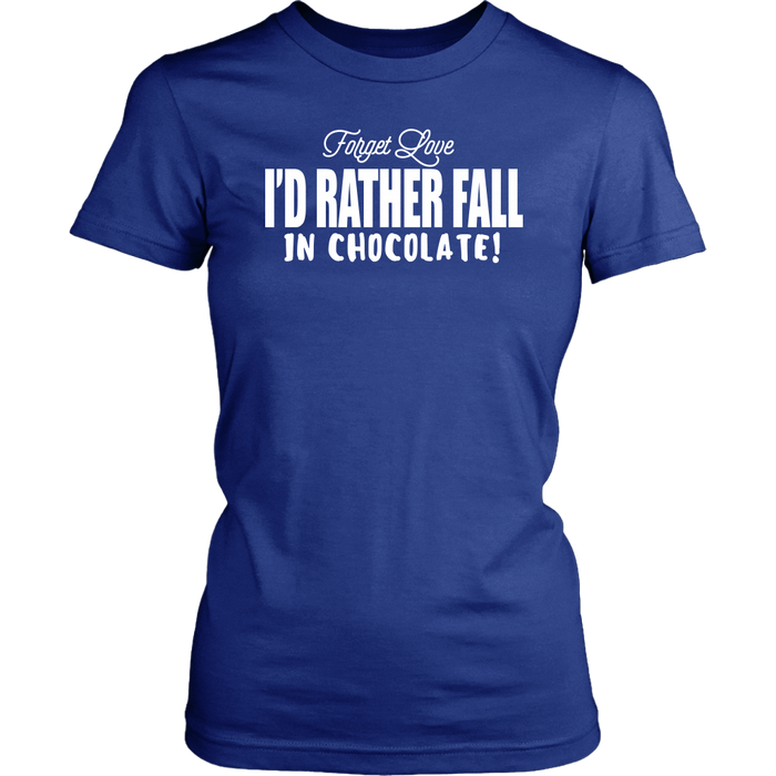 Forget Love I'D Rather Fall In Chocolate– District Woman's T-Shirt, T-shirt, pyaonline