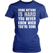 Doing nothing is hard you never know when your w done, T-shirt, Personally Yours Accessories