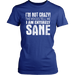I'M Not Crazy The Voice Tell Me I Am Entirely Sane, T-shirt, Personally Yours Accessories