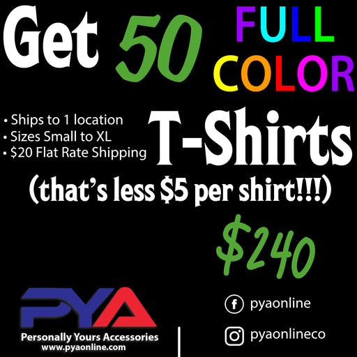 50 Custom T-Shirts for $240, Custom T-Shirts, pyaonline