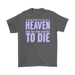 Every body wishes they couid go to heave but no one wants to die, T-shirt, Personally Yours Accessories