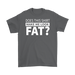 Does this shirt make me look fat?, T-shirt, Personally Yours Accessories