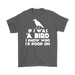 IF I WAS A BIRD I KNOW WHO I'D POOP ON, T-shirt, Personally Yours Accessories