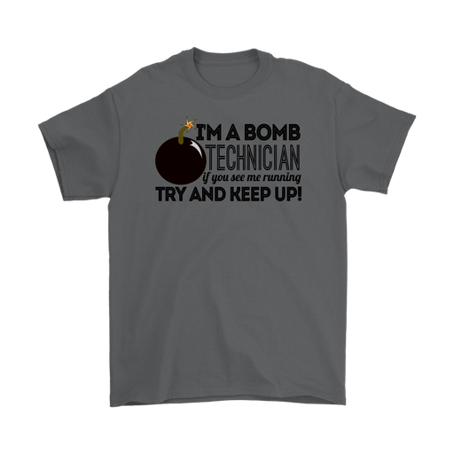 I`m a bomb technician if you see me running try and keep up! – Gildan Men's T-Shirt, T-shirt, Personally Yours Accessories