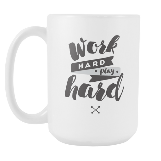 White 15 oz mug - Work Hard - Play Hard, Drinkware, Personally Yours Accessories