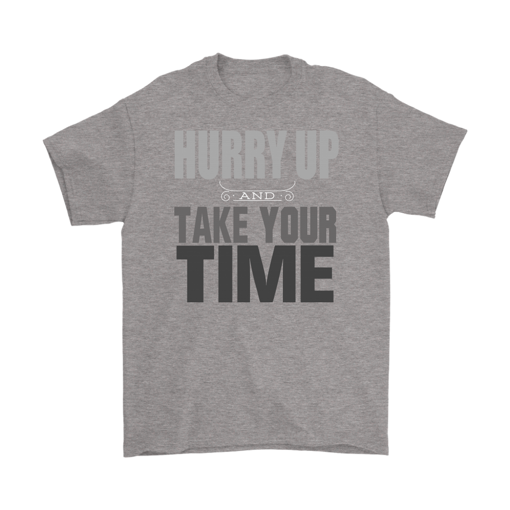 Hurry up and take your time., T-shirt, Personally Yours Accessories