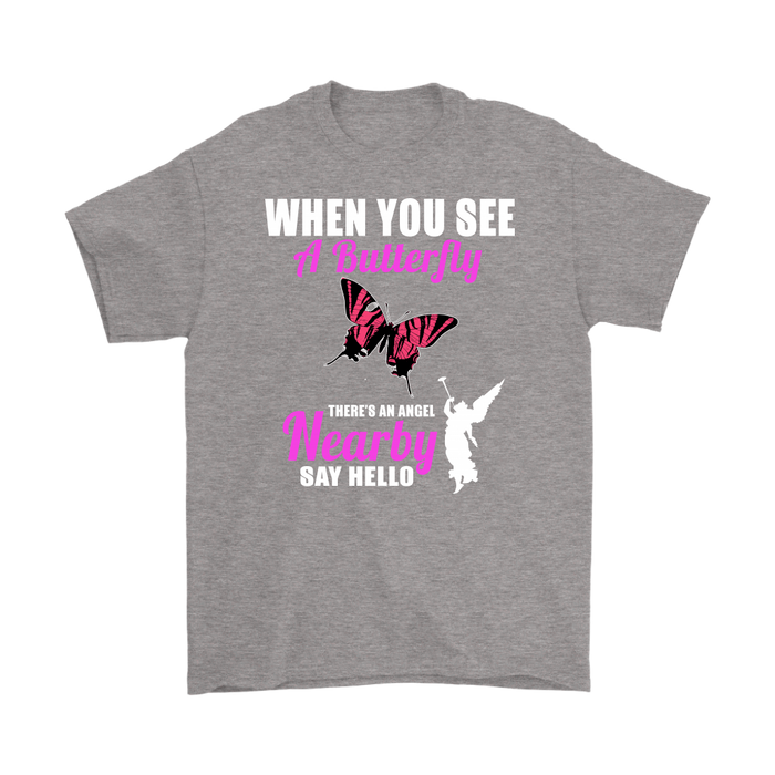 WHEN YOU SEE A Butterfly THERE'S AN ANGEL NEARBY SAY HELLO, T-shirt, Personally Yours Accessories