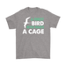 A FOREST BIRD NEVER WANTS A CAGE, T-shirt, Personally Yours Accessories