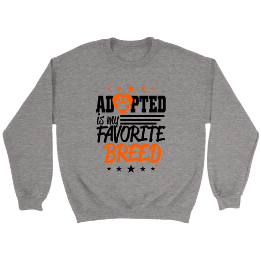 Crewneck Sweatshirt - Adopted is my Favorite Breed, T-shirt, pyaonline