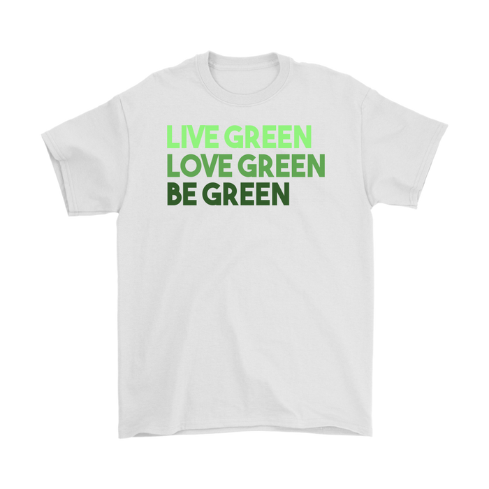 Live Green Love Green Be Green – Gildan Men's T-Shirt, T-shirt, Personally Yours Accessories