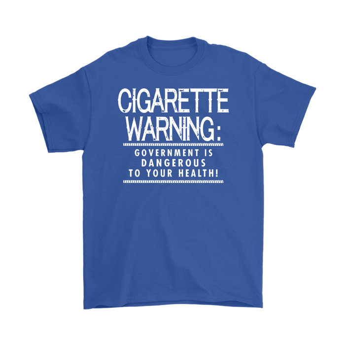 Cigarette Warning Government Is Dangerous To Your Health, T-shirt, Personally Yours Accessories