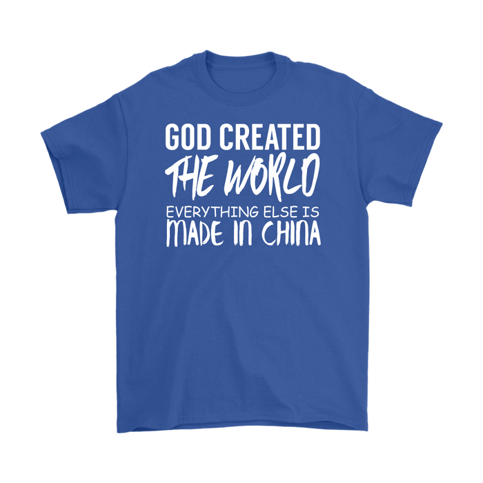 God created the world every thing elseis made in china, T-shirt, Personally Yours Accessories