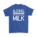 Alcohol doesn`t solve any problem but neither doses milk, T-shirt, Personally Yours Accessories