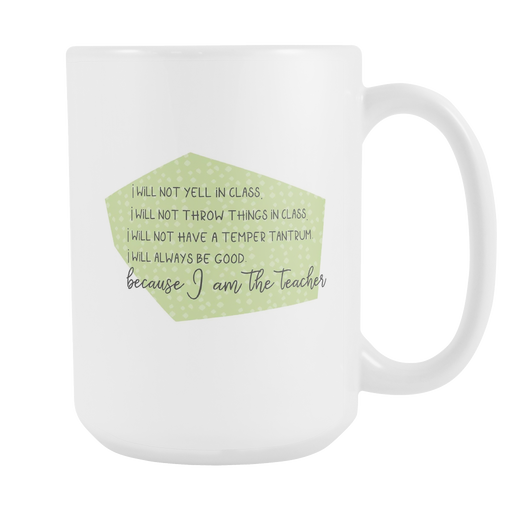 White 15oz Mug - Because I am the Teacher, Drinkware, Personally Yours Accessories