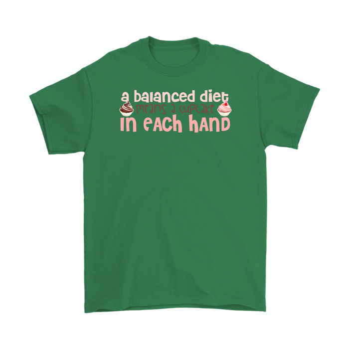 A Baianced diet means a cupcake in each hand, T-shirt, Personally Yours Accessories