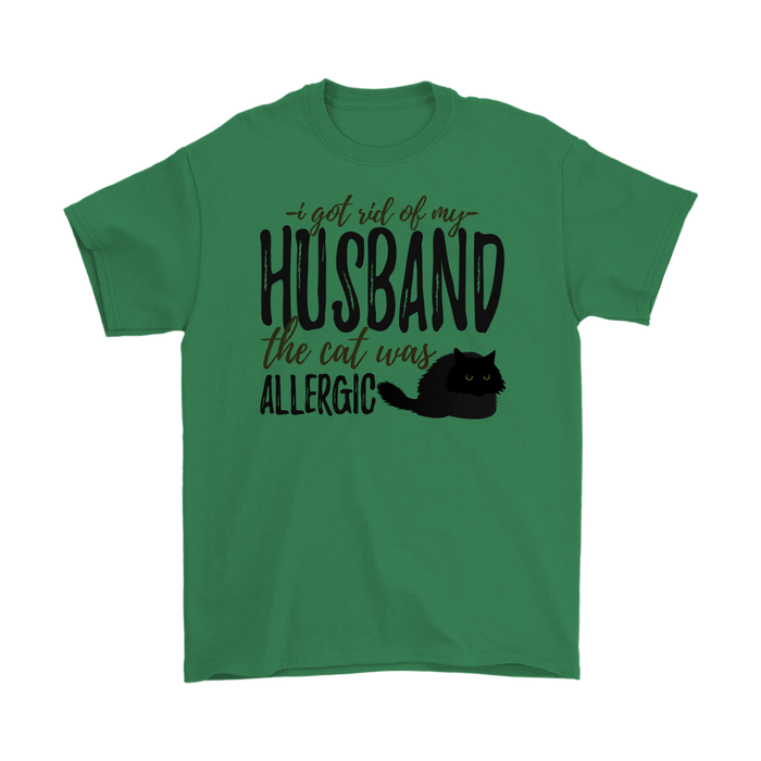 I got eid of my husband the cat was allergic, T-shirt, Personally Yours Accessories