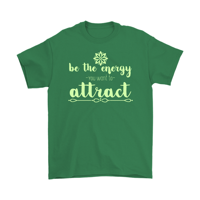 Be the energy you want to attract – Gildan Men's T-Shirt, T-shirt, Personally Yours Accessories