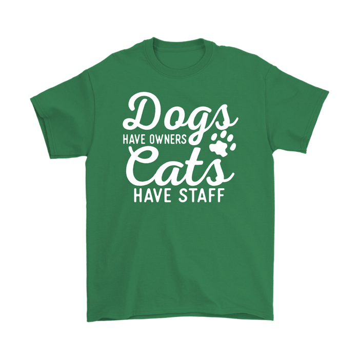 Dogs Have Owners Cats Have Staff, T-shirt, Personally Yours Accessories