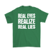 Real Eyes Realize Real Lies, T-shirt, Personally Yours Accessories