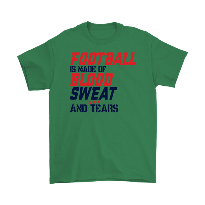 Football is Made of Blood Sweat and tears., T-shirt, Personally Yours Accessories