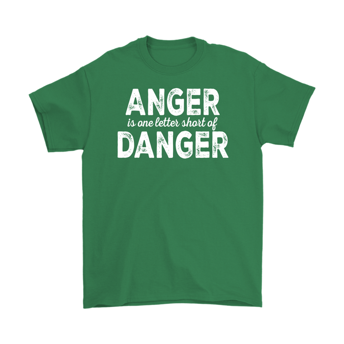 Anger Is One Letters Short Of Danger, T-shirt, Personally Yours Accessories