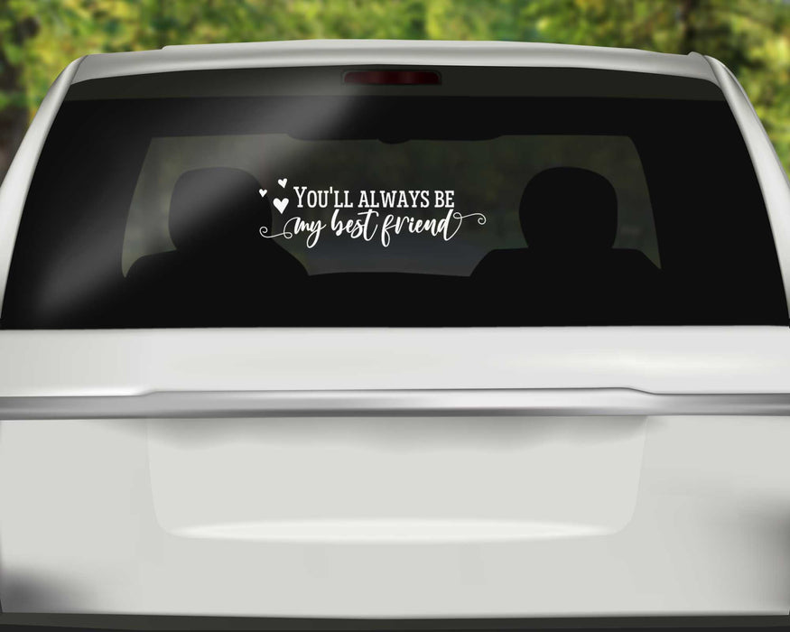 Custom You will always be my Best Friend Memorial Decal - In Memory of Decals
