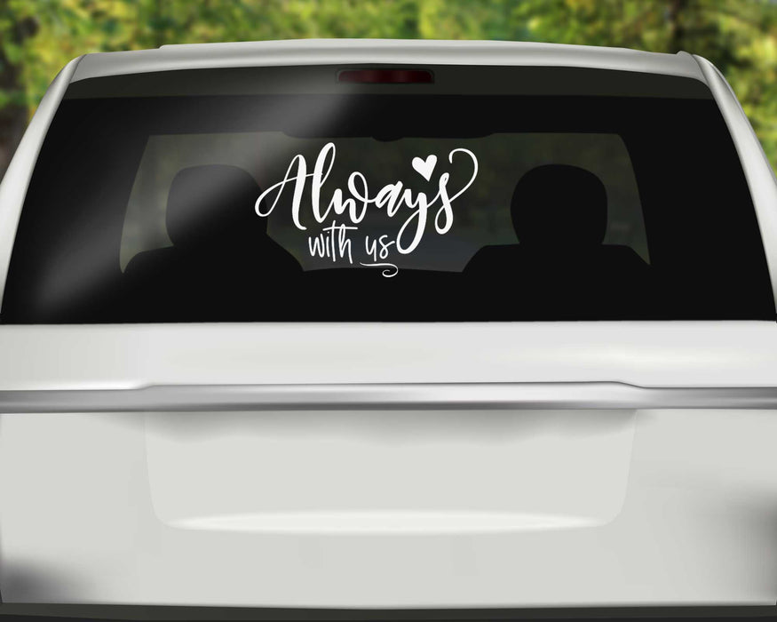 Custom Always With Us Memorial Decal - In Memory of Decals