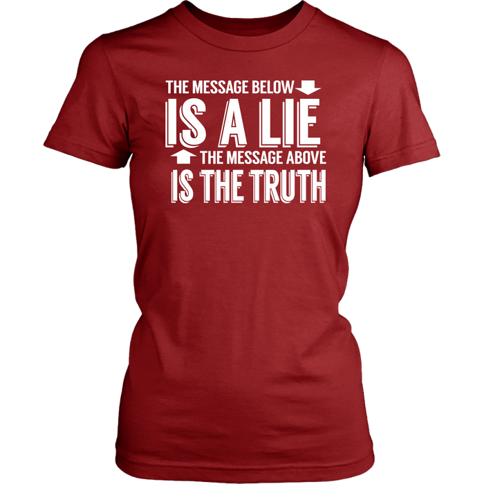 The Message Below Is A Lie The Message Above Is The Truth, T-shirt, Personally Yours Accessories