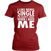 I Like Being Single I'M Always There When I Need Me, T-shirt, Personally Yours Accessories
