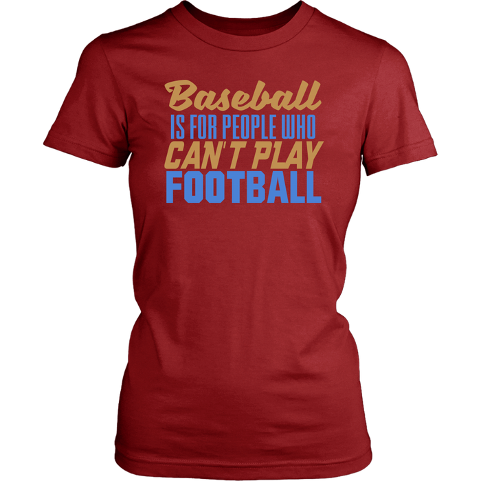 Baseball is for people who can't play Football, T-shirt, Personally Yours Accessories