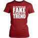 Can't Trust Anyone These Days Fake Is Becoming The New Trend, T-shirt, Personally Yours Accessories