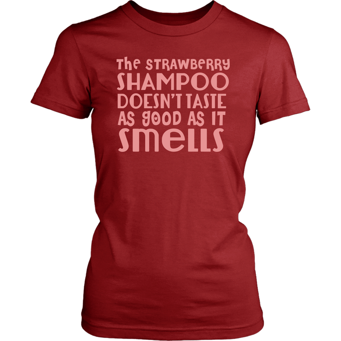 The strawberry shampoo Doesn't taste as good as it smells, T-shirt, Personally Yours Accessories